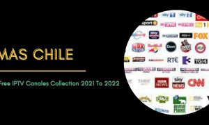 Tvmas Chile Megor Free IPTV Canales Collection 2021 To 2022