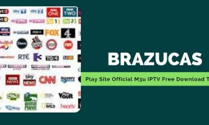 Brazucas Play Site Official M3u IPTV Free Download To 2022
